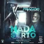 Franco El Gorila – Nada Serio (Prod. By Eduard Fenndel)