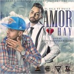 El Sica Ft Dvice – Amor No Hay (Prod By Young Hollywood)