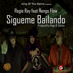 Regie Ray Ft Ñengo Flow – Sigueme Bailando