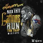 Alex Fatt – Latinos Run The Trap Mixtape (Dj Ghadaffi Rock)