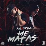 Cover: Kevin Roldan Ft. Arcangel – Me Matas (Prod. By Dayme & El Hihg)