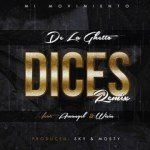 De La Ghetto Ft. Arcangel Y Wisin – Dices (Official Remix) (Preview)