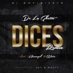De La Ghetto Ft. Arcangel Y Wisin – Dices (Official Remix) (Preview)