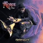 Randy Nota Loca – Roses & Wine (2015)