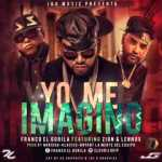 Franco El Gorila Ft. Zion & Lennox – Yo Me Imagino (Official Preview)