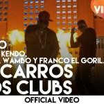 Klasico Ft. Wambo, J Alvarez, Kendo Kaponi, Pusho & Franco El Gorila – Los Carros & Los Clubs (Official Video)