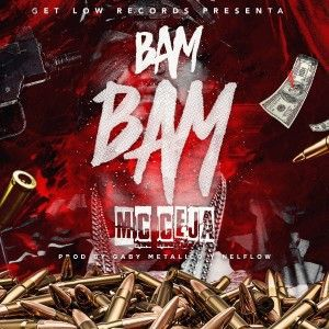 MC Ceja Bam Bam Prod. Gaby Metalico y NelFlow - Guè Pequeno, Cosculluela, El Micha – Bam Bam