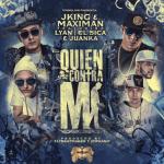 """J King & Maximan, Lyan, El Sica y Juanka impactarán con """"Quien Contra Mi"""" este fin de semana"""