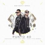 Baby Rasta & Gringo Ft Cosculluela, Tempo, Tito El Bambino, Zion, Pusho, Alexio – Punto 40