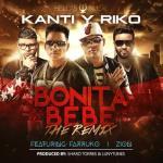 Kanti & Riko Ft. Farruko Y Zion – Bonita Bebe (Official Remix)