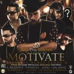 Cover: JVO The Writer Ft. J Alvarez, Franco El Gorila, Juno Y Galante – Motivate (Official Remix) (Parte II)