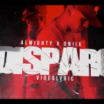 Oniix Ft. Almighty – Disparo (Video Lyric)