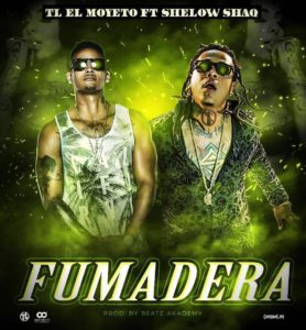 Shelow Shaq Ft. TL EL Moyeto – Fumadera 278x300 - Jon Z Ft. Shelow Shaq – El Mango (Official Video)