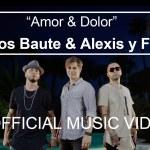 Carlos Baute Ft. Alexis y Fido – Amor y Dolor (Official Video)