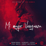 Benny Benni Ft. Gotay, Almighty, Miky Woodz, Lyan, Beltito & Genio – Mi Mayor Venganza