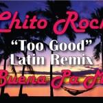 Rihanna Feat Chito Rock – Too Good (Latin Remix)