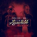 John Jay Ft. Ñengo Flow – Muchacha Agradable (Official Remix)