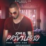 Jowi El 10 – Privilegio (Estreno Sábado 27 De Agosto)