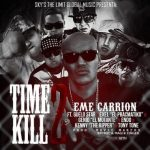 Eme Carrion Ft. Guelo Star, Exel El Pracmatiko, Genio, Endo, Kenny The Ripper Y Tony Tone – Time 2 Kill