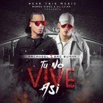 Arcangel Y Bad Bunny – Tu No Vive Así (Prod. By DJ Luian Y Mambo Kingz)
