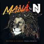 Maná Y Nicky Jam – De Pies A Cabeza (Saga Remix)