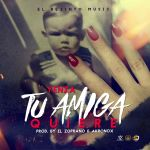 Cover: Yenza – Tu Amiga Quiere