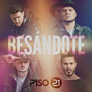 Piso 21 Besándote 300x300 370x370 - Piso 21 – La Vida Sin Ti (Official Video)