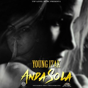Young Izak Anda Sola Prod. Sebas Maximo Nivel Y Drezzy Drezz 370x370 - Dj Jamsha - Daddy Yankee vs Don Omar (2015) (Old School Version)
