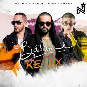 Nacho Ft. Yandel y Bad Bunny – Bailame Official Remix - Jhonny Cash Ft. Buxxi - Bailame (Radio Edit)