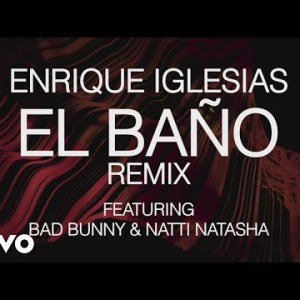 0 49 300x225 - Enrique Iglesias Ft Bad Bunny & Natti Natasha - El Baño (Official Remix)