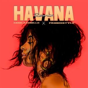 FLYER 2 300x300 - Camila Cabello Featuring Francistyle - Havana Remix (Video Lyrics)