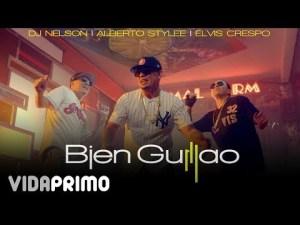 0 5 - Dj Nelson Ft. Alberto Stylee Y Elvis Crespo – Bien Guillao (Preview Vídeo Official)