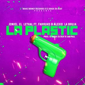 plastic - Joniel El Lethal Ft. Farruko y Alexio La Bruja – La Plastic (Official Video)