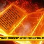 """¿Cuáles son las """"Frases Proféticas� que se suelen usar y son Anti Bíblicas?"""