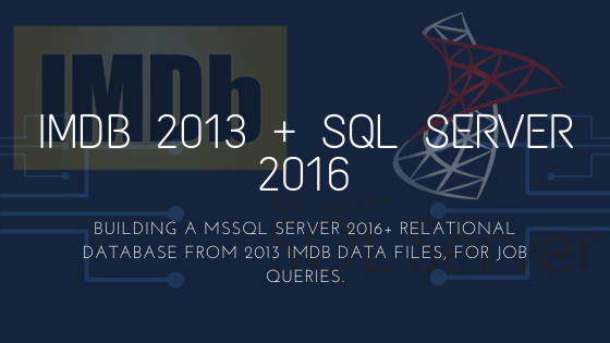 Microsoft SQL Server 2016 Database with IMDB 2013 Dataset
