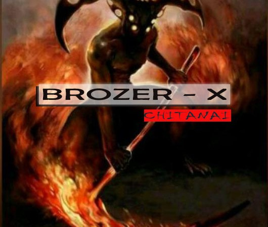Brozer X – Chitanai