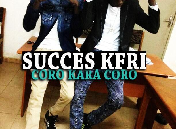 Succès KFRY – CORO KARA CORO