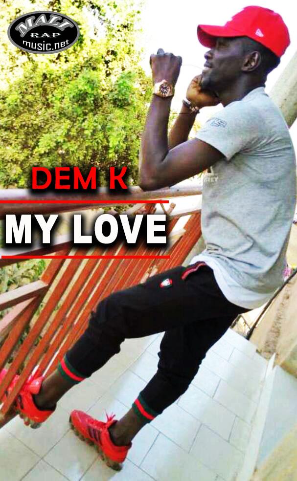DEM K – My Love
