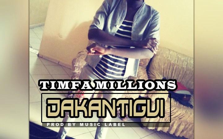 Timfa Millions – Dakantigui