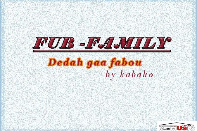 Fub Family- Dedah gaa fabou
