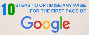 10 Tips for optimisation that gets you on the first page of Google