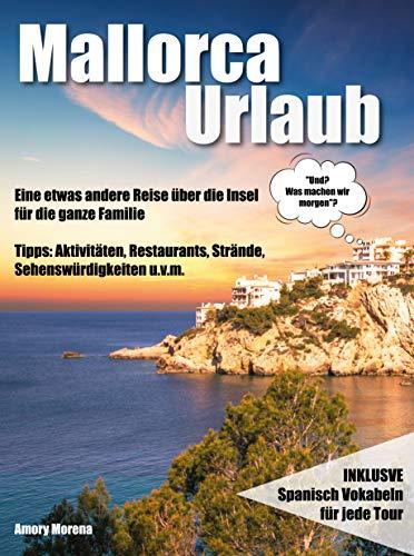 Mallorca Urlaub: Eine etwas andere Reise über die Insel für die ganze Familie