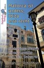 Hans Freiherr von Rotenhan, Mallorca ist anders, Ibiza erst recht