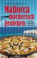 Mallorca mörderisch genießen: 22 Krimis & Rezepte