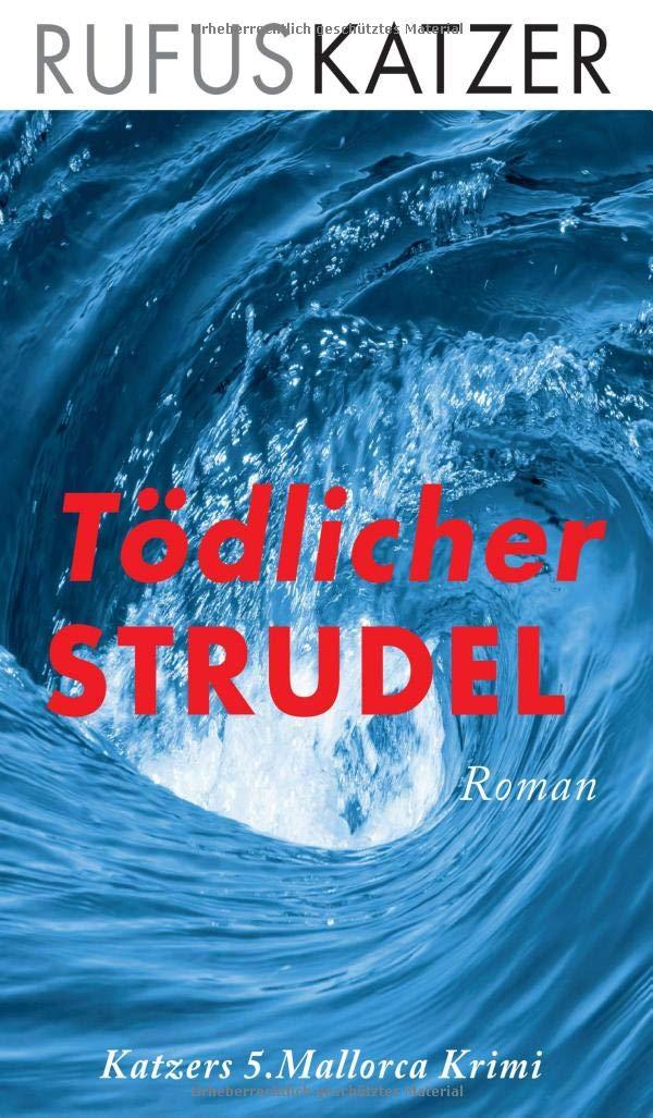 Tödlicher Strudel - Mallorca-Krimi von Rufus Katzer