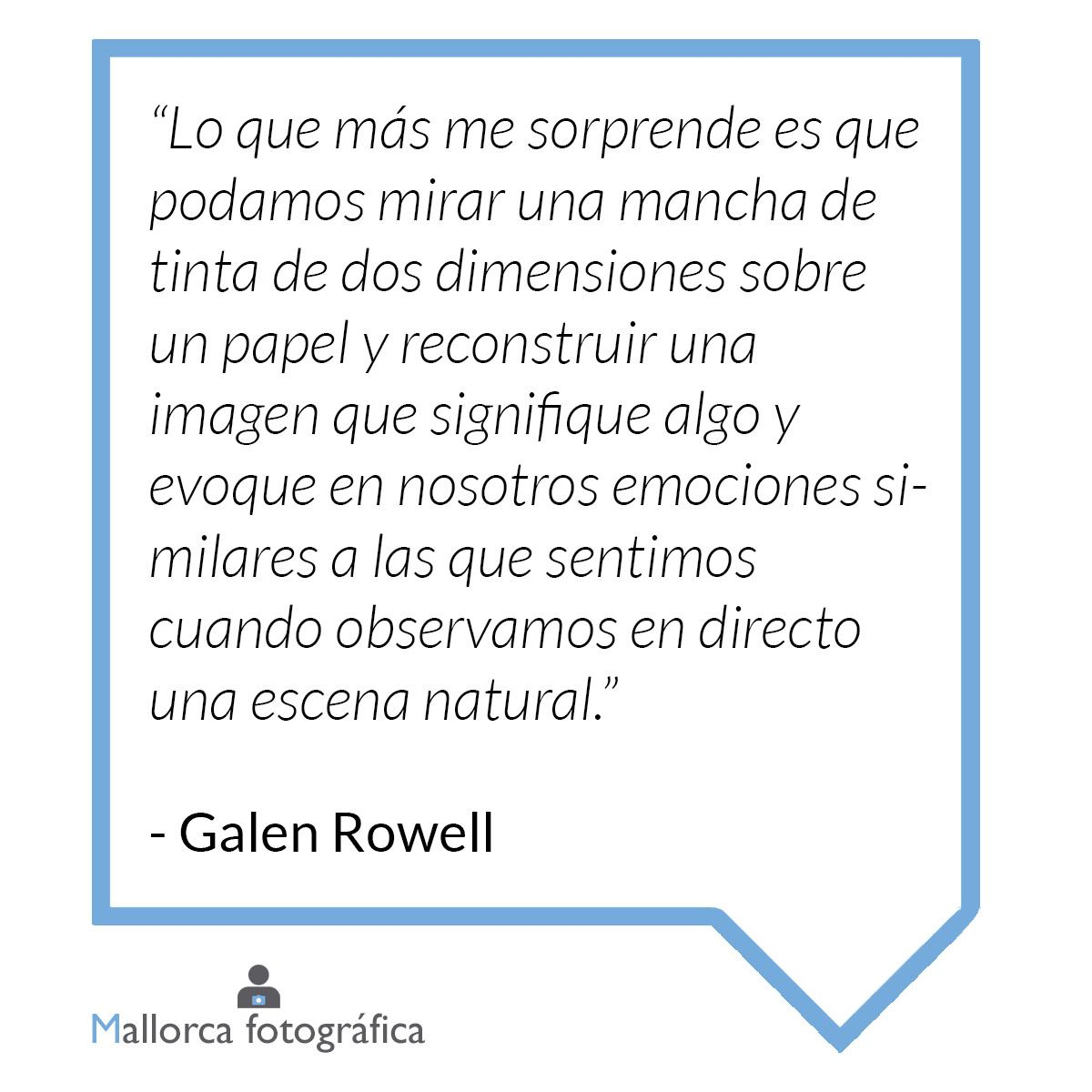 10 Frases De Galen Rowell Para Inspirar Tus Fotografías De