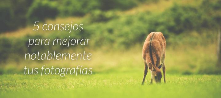 5-Consejos-Mejorar-Fotografias