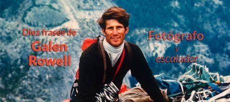 Diez Frases del fotógrafo y escalador Galen Rowell