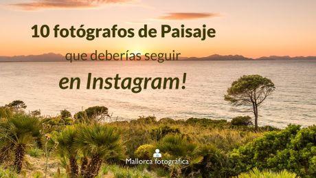10 Fotógrafos de Paisaje en Instagram