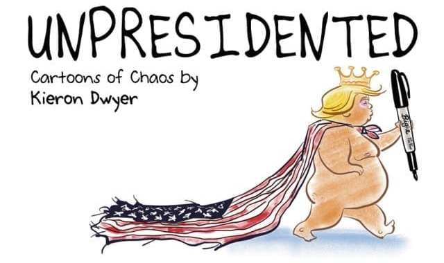 Popular Political Cartoons by Kieron Dwyer to Be Collected Into Unpresidented Hardcover